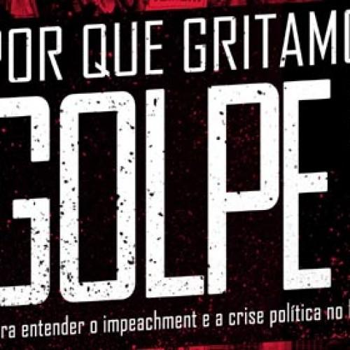 """Livro """"Por que gritamos Golpe? será lançado em Campinas"""