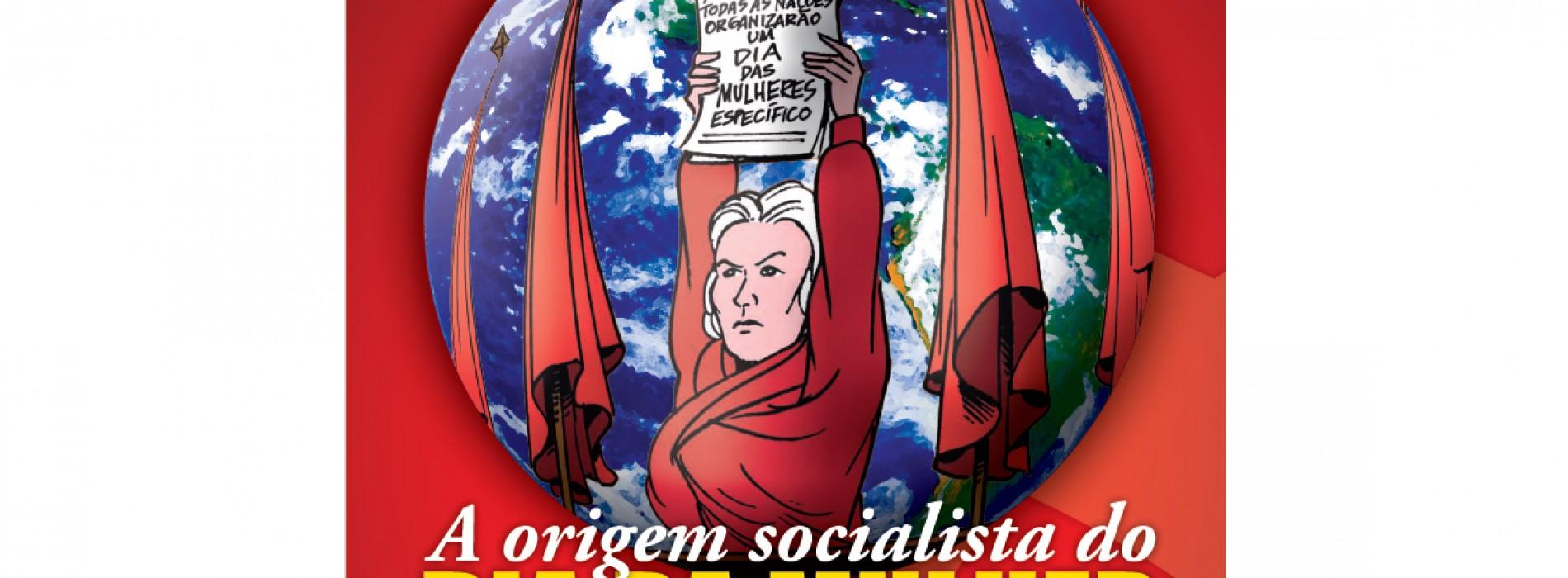 """Especial Mulher: cartilha """"A Origem Socialista do Dia da Mulher"""""""