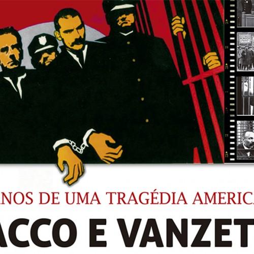 Filme e debate no MIS relembram os 90 anos das execuções de Sacco e Vanzetti
