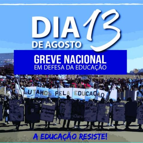Greve Nacional da Educação – Dia 13/08 todos(as) às ruas!