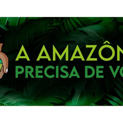 """Campanha Solidária: """"A Amazônia precisa de você"""""""