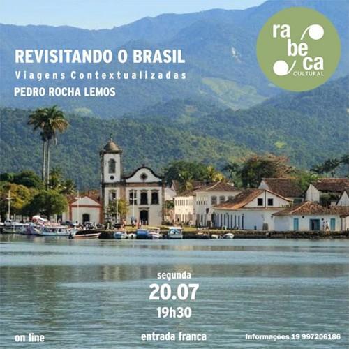 """Rebeca Cultural apresenta """"Revisitando o Brasil, Viagens Contextualizadas"""""""