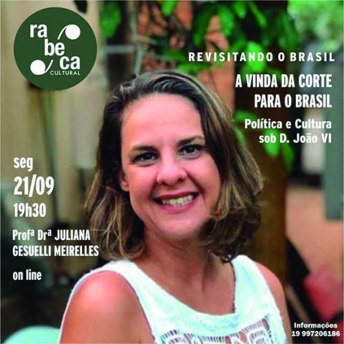 """Rabeca Cultural convida para a videoconferência sobre """"A vinda da corte para o Brasil: Política e Cultura sob D. João VI"""""""