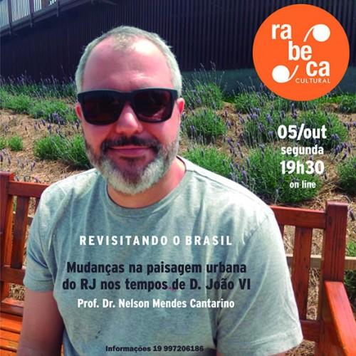 """""""Mudanças na paisagem urbana do RJ nos tempos de D. João VI"""" é o tema da videoconferência da Rabeca Cultural"""