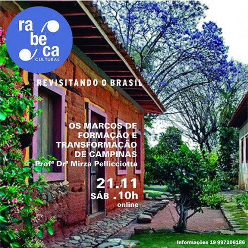 """""""Os marcos de formação e transformação de Campinas"""" é tema de debate do projeto """"Revisitando o Brasil"""" da Rabeca Cultural"""